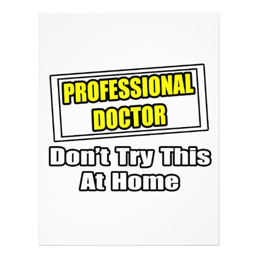 Professional Doctor...Don't Try This At Home Flyers