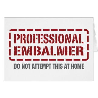Professional Embalmer Greeting Card