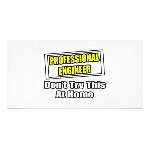 Professional Engineer...Don't Try This At Home Personalized Photo Card
