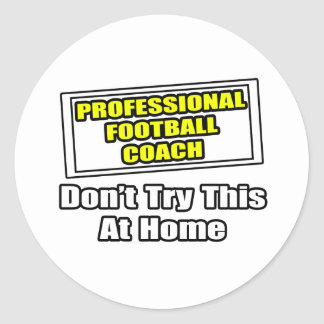 Professional Football Coach.. Stickers