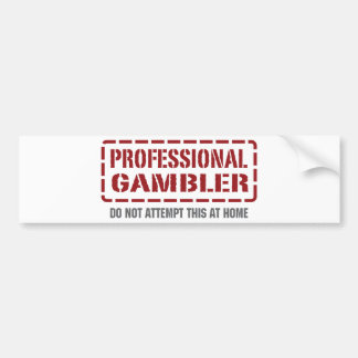 Professional Gambler Bumper Stickers