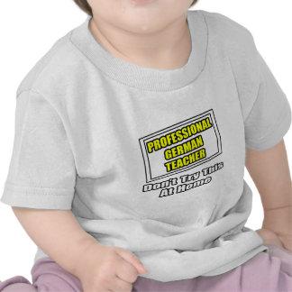 Professional German Teacher...Joke Tee Shirts