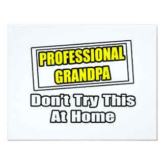 "Professional Grandpa...Don't Try This At Home 4.25"" X 5.5"" Invitation Card"