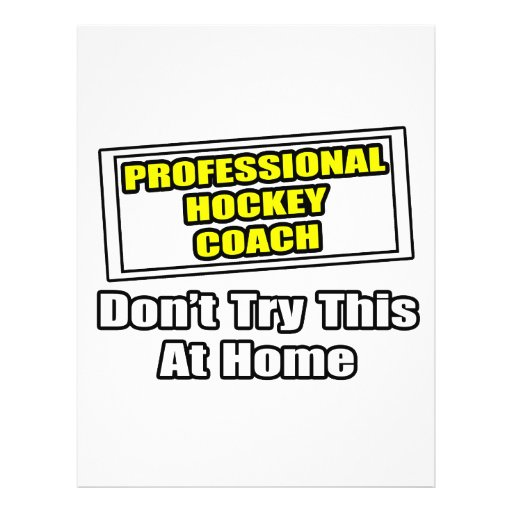 Professional Hockey Coach...Don't Try This Flyer Design