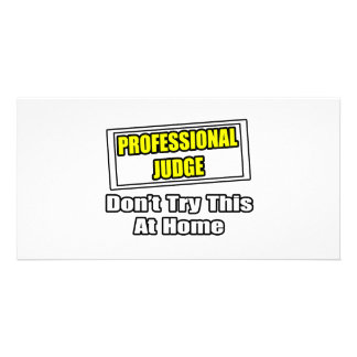 Professional Judge Don t Try This At Home Personalized Photo Card