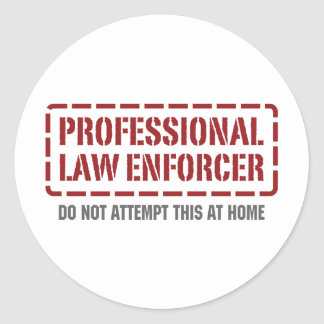 Professional Law Enforcer Round Stickers