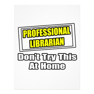Professional Librarian Don t Try This At Home Flyer Design