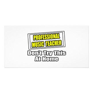 Professional Music Teacher...Joke Photo Greeting Card