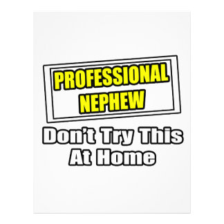 Professional Nephew Don t Try This At Home Full Color Flyer
