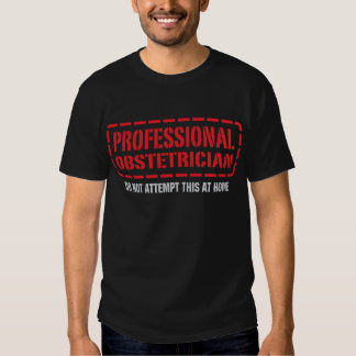 Professional Obstetrician T Shirts