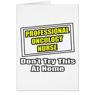 Professional Oncology Nurse...Joke Greeting Card