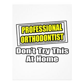 Professional Orthodontist...Joke Full Color Flyer