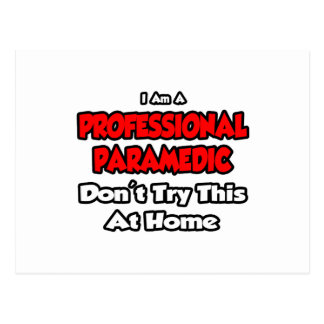 Professional Paramedic ... Don't Try This Postcard