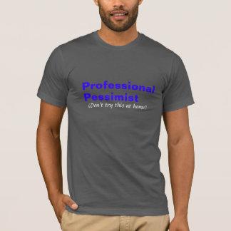 Professional Pessimist T-Shirt