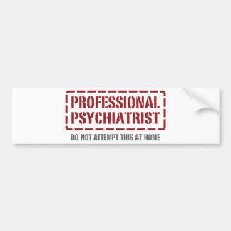 Professional Psychiatrist Bumper Sticker