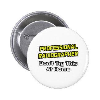 Professional Radiographer Joke Pins