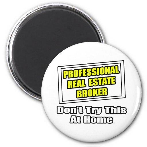 Professional Real Estate Broker...Joke Refrigerator Magnets
