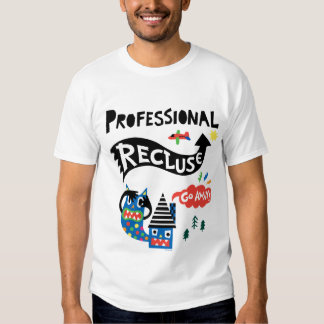 Professional Recluse t shirt