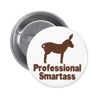 Professional Smartass 6 Cm Round Badge