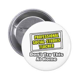 Professional Social Studies Teacher...Joke 6 Cm Round Badge
