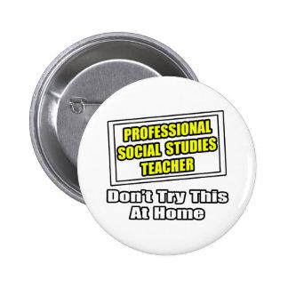 Professional Social Studies Teacher...Joke 6 Cm Round Badge