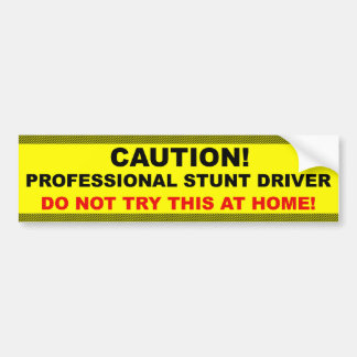 Professional Stunt Driver Bumper Sticker