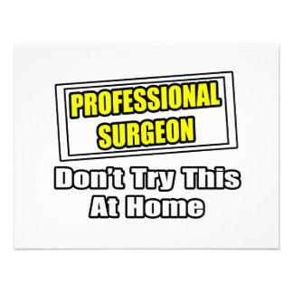 Professional Surgeon...Don't Try This At Home Custom Announcements