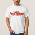 Professional Tech Support T Shirts