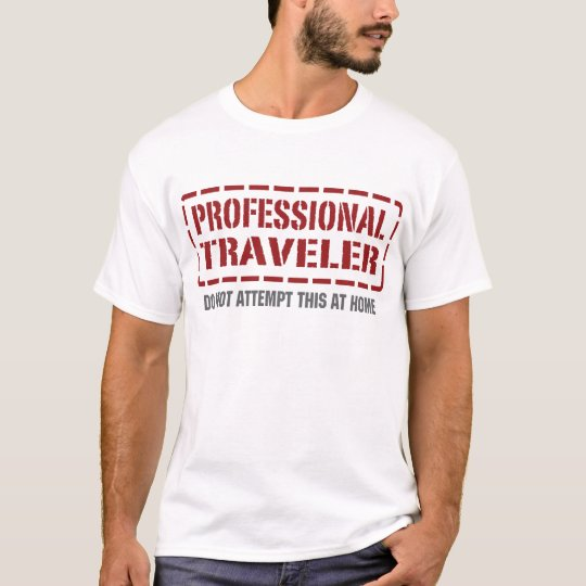 Professional Traveller T-Shirt