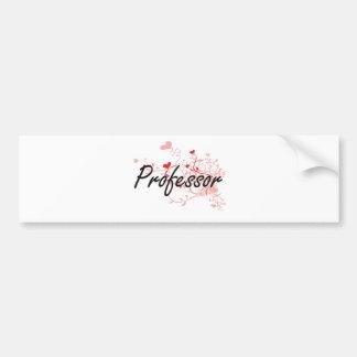 Professor Artistic Job Design with Hearts Bumper Sticker