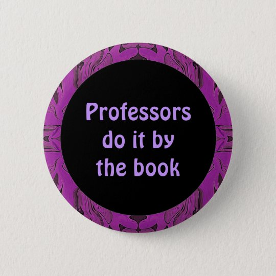 professors do it by the book 6 cm round badge