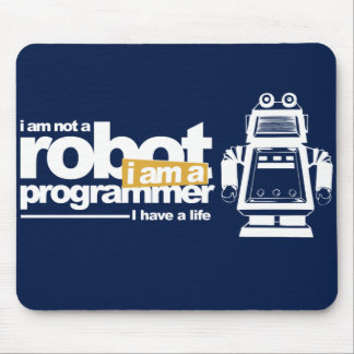 programmers mousepad: i'm not a robot mouse pad