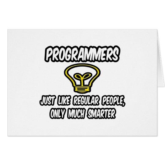 Programmers...Regular People, Only Smarter Card