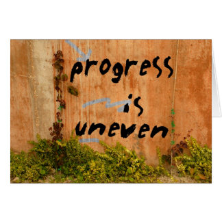 Progress Is Uneven Greeting Card
