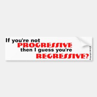 Progressive or Regressive Bumper Sticker Car Bumper Sticker