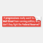 Progressives and the Federal Reserve Bumper Stickers