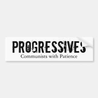 Progressives: Communists with Patience (On White) Bumper Sticker