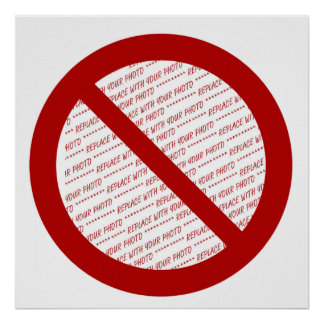 Prohibit or Ban Symbol - Add Image Poster