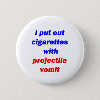 Projectile Vomit 2 6 Cm Round Badge