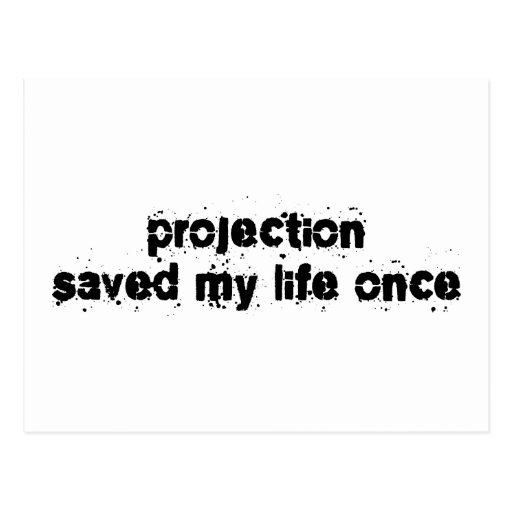 Projection Saved My Life Once Post Card