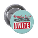 Proletarians of the world UNITE Badge