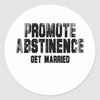 Promote abstinence. get married. Faded.png Round Stickers