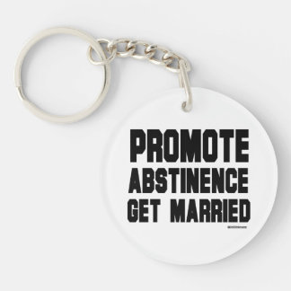 Promote Abstinence. Get married Double-Sided Round Acrylic Key Ring