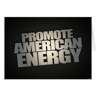 Promote American Energy Greeting Card