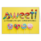Promotion Congratulations with Candy and Lollipops Card