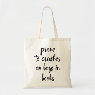 Prone to Crushes on Boys in Books Tote Bag
