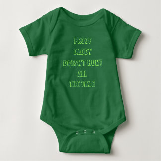 Proof Daddy doesn't hunt ALL the time Baby Bodysuit