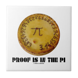 Proof Is In The Pi (Pi On Baked Pie) Small Square Tile