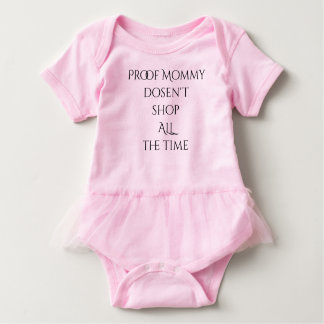 Proof Mommy doesn't shop ALL the time Baby Bodysuit