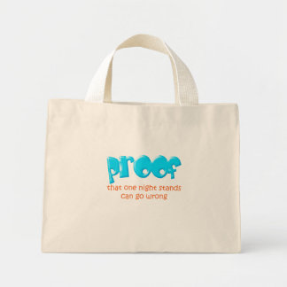 Proof One Night Stand Goes Wrong Mini Tote Bag
